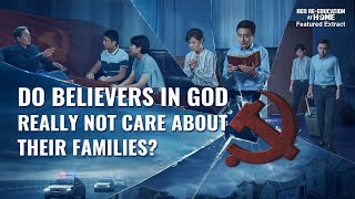 """Red Re-Education at Home"" (4) - Do Believers in God Really Not Care About Their Families?"
