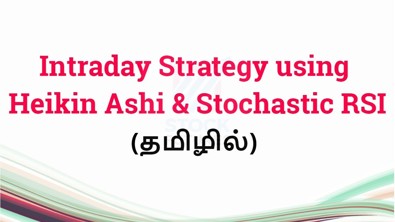 Intraday Trading Strategy using Heikin Ashi and Stochastic RSI