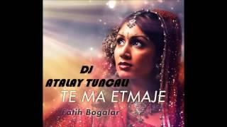 Dj Wirtual & Dj Atalay Tuncalı Ft  Fatih Bogalar   Te Ma Etmaje Remix