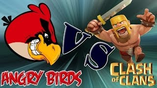 Clash of Clans VS Angry Birds