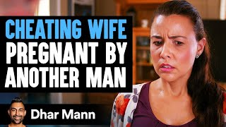 Cheating Wife Gets Pregnant by Another Man, Lives to Regret It | Dhar Mann