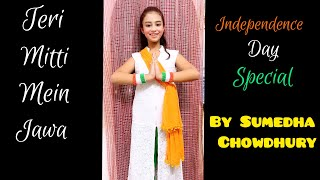 Teri Mitti Mein Mil Jawa | Independence Day Special | Dance By Sumedha Chowdhury |