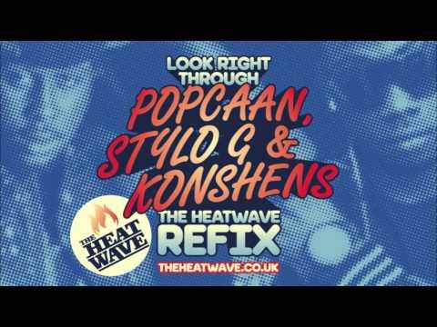 Look Right Through (The Heatwave Refix) Popcaan x Stylo G x Konshens x J Capri x Storm Queen
