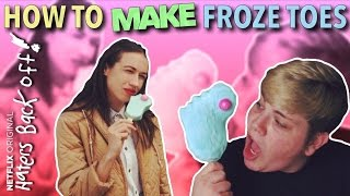 HOW TO MAKE FROZE TOES! (HATERS BACK OFF)