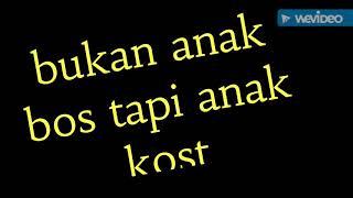 Top Hits -  Bukan Anak Bos Tapi Kos 544