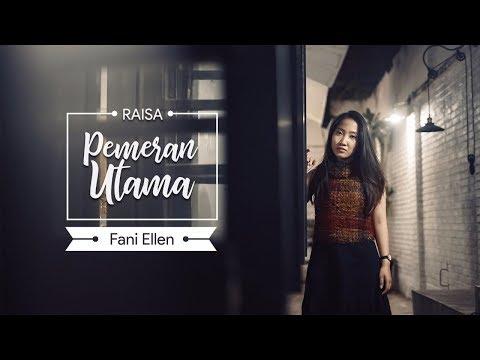 RAISA - Pemeran Utama | COVER by Fani Ellen