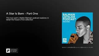 A Star Is Born - Part One (L'atelier Balmain Episode 3)