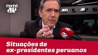 Situações de ex-presidentes peruanos têm prisões, exílio e suicídio | #MarcoAntonioVilla