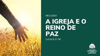 A Igreja e o Reino e Paz  - Escola Bíblica Dominical - 08/11/2020