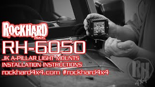 rh 6050 jeep jk a pillar windshield light mounts install instructions video by rock hard 4x4