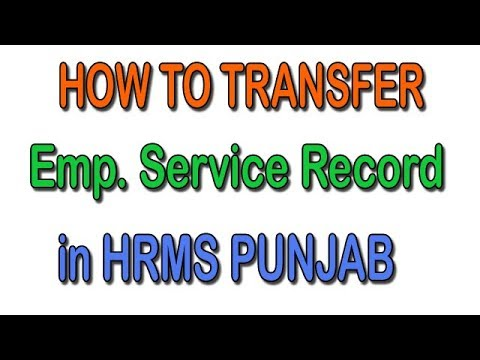 HOW TO TRANSFER SERVICE RECORD HRMS PUNJAB