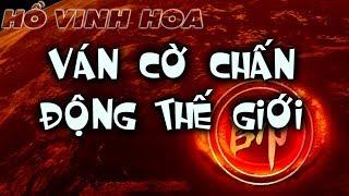 Ván Cờ Chấn Động Thế Giới Cờ Tướng Đỉnh Cao Hay Nhất Của Hồ Vinh Hoa