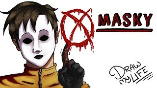 MASKY   Draw My Life Creepypasta