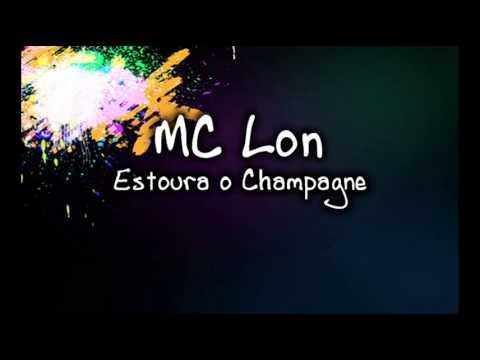 musica mc lon estoura o champagne
