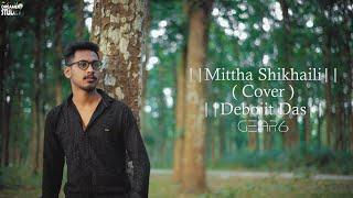 Mittha Shikhali   Tanjib Sarowar   Cover By Debojit Das  