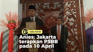 Anies: Jakarta terapkan PSBB pada 10 April