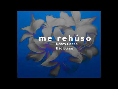 Danny Ocean Ft. Bad Bunny - Me Rehúso (Remix) (Trap Versión) [Official Audio]