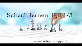 Schach lernen Teil 1/3