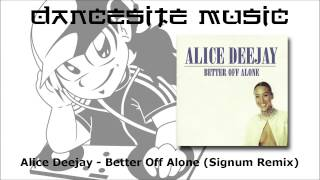 Alice Deejay - Better Off Alone (Signum Remix)