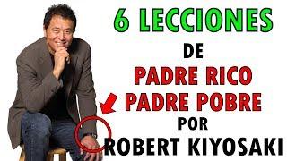 🎓PADRE RICO PADRE POBRE 🎓 6 LECCIONES DE ROBERT KIYOSAKI PARA SER RICO