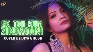 Ek Toh Kum Zindagani Cover Diya Ghosh Mp3 Song Download