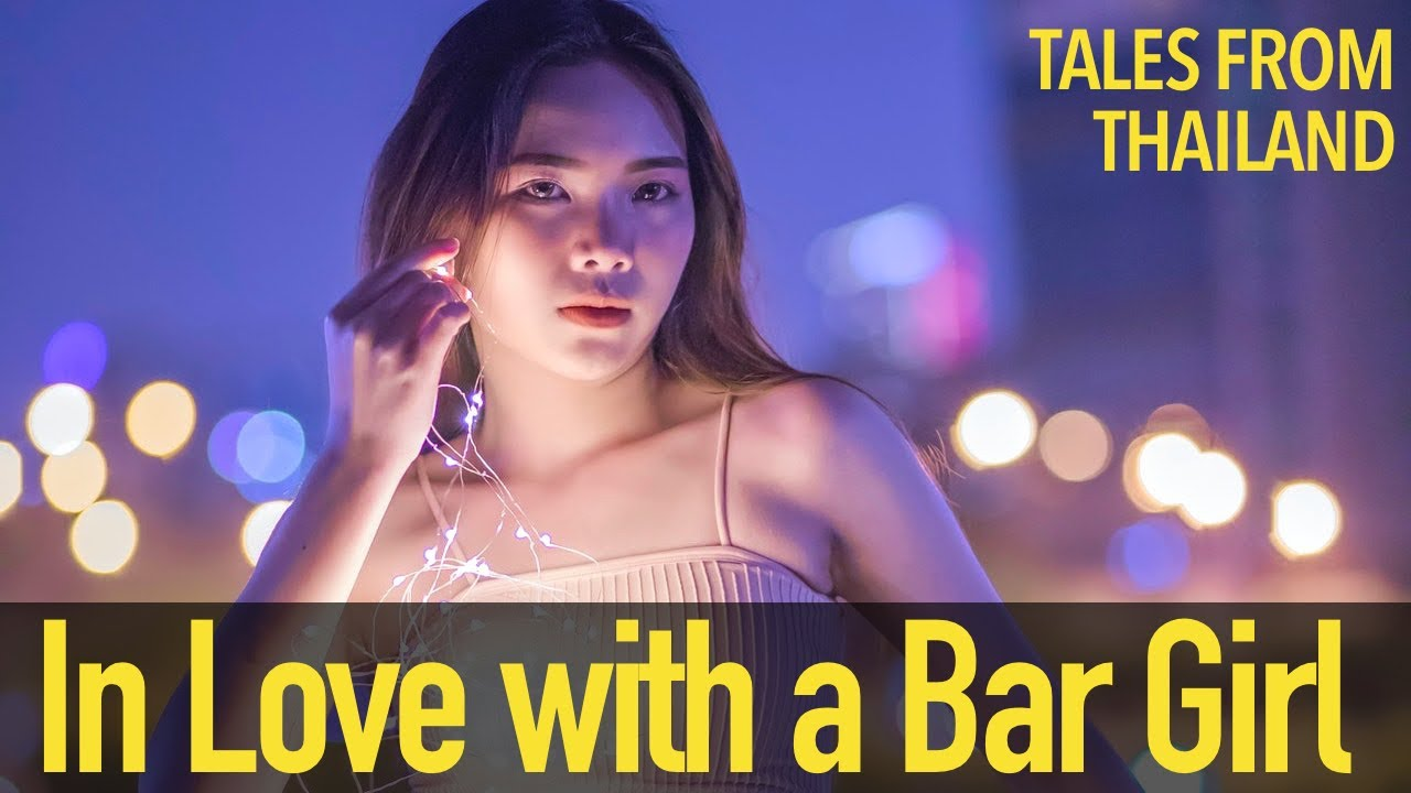 I fell in love with a Bangkok Bar girl | Tales from Thailand /r/thailand