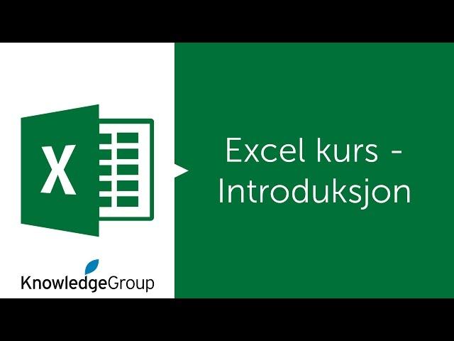 Excel kurs - Introduksjon - Norsk 2016 / 2013 / 2010