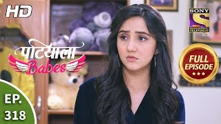 Patiala Babes - Ep 318 - Full Episode - 13th February, 2020