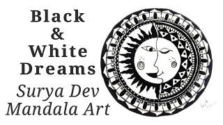 Surya Dev Mandala Art    Black and White Dreams