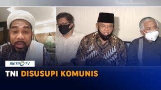 Gatot Nurmantyo: TNI Disusupi Komunis
