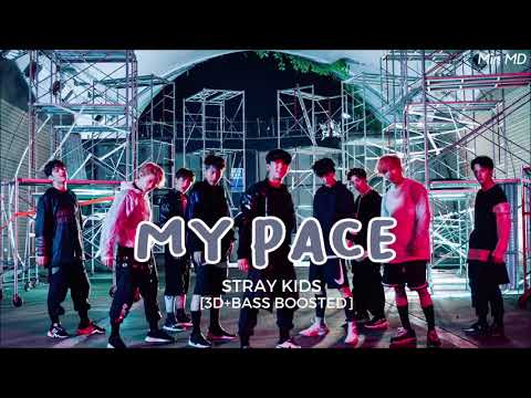 [3D+BASS BOOSTED] STRAY KIDS (스트레이 키즈)  - MY PACE | Min MD