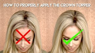 How To: Properly apply the Crown Topper - Hidden Crown