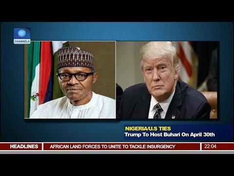 Trump To Host Buhari On April 30th Pt.1 |News@10| 16/04/18