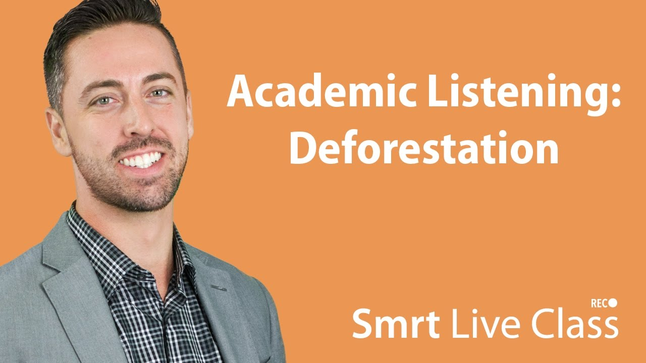 Academic Listening: Deforestation - English for Academic Purposes with Josh #44