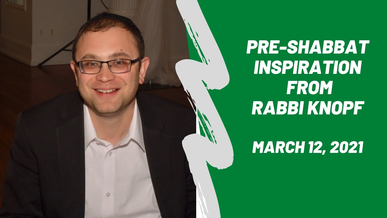 Pre-Shabbat Inspiration - March 12, 2021