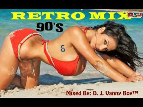 Retro Mix 90's [ Eurodance ][ Vol 6 ] - Vdj Vanny Boy®