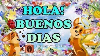 HOLA BUENOS DIAS, SALUDOS Y BENDICIONES