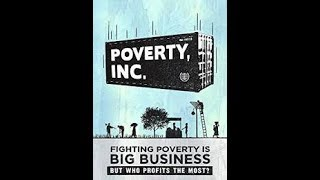 Poverty, Inc. A propaganda film for capitalism