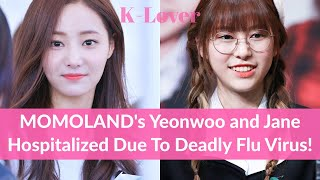 MOMOLAND's Yeonwoo and Jane Rushed To Hospital Due To Deadly Flu Virus!