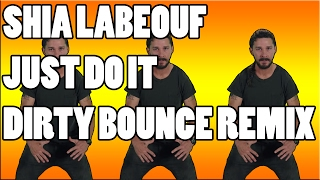Shia LaBeouf Motivational Speech Melbourne Bounce Remix Free Download