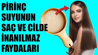 Pirinç Suyunun Saç ve Cilde İNANILMAZ FAYDALARI
