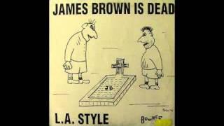 L.A. Style - James Brown Is Dead (Original Mix)