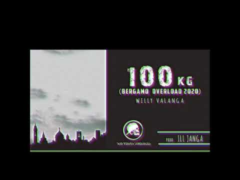 100 kg (Bergamo overload 2020) WILLY VALANGA prod. ILL JANGA - YouTube