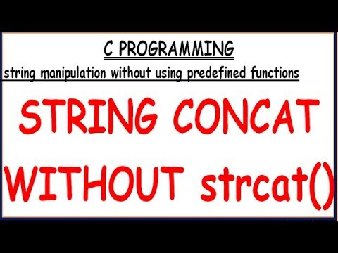 STRING CONCAT WITHOUT USING LIBRARY FUNCTION IN C|| STRING CONCAT WITHOUT STRCAT IN C