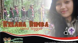 Lagu Pramuka Kelana Rimba Versi Reggae