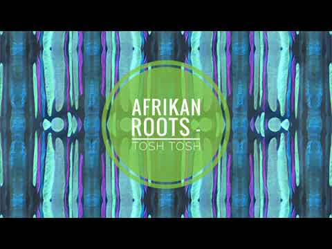 Afrikan Roots - Tosh Tosh (Thai Mix)