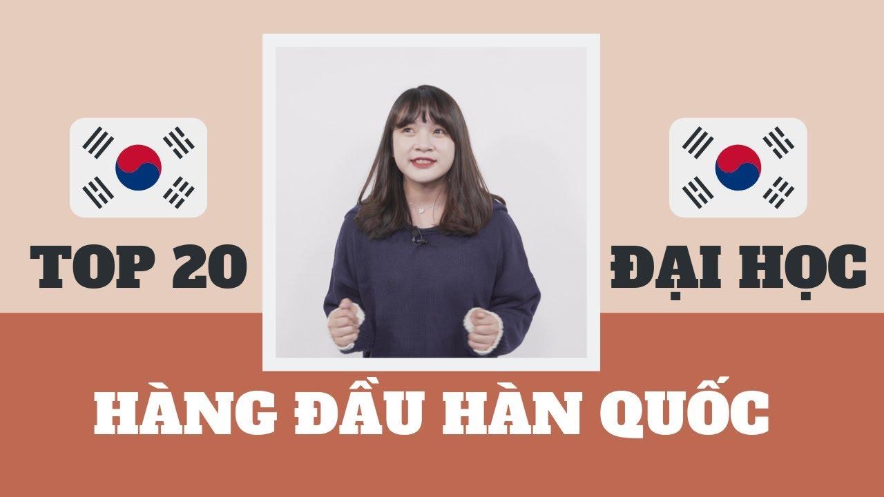 TOP 20 TRƯỜNG ĐẠI HỌC DANH GIÁ NHẤT HÀN QUỐC? | MY KAMPUS