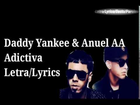 Daddy Yankee & Anuel AA - Adictiva (Letra/Lyrics)