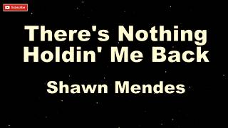 Shawn Mendes - There's Nothing Holdin' Me Back [ Karaoke + Lyric ]