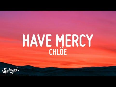 Chlöe – Have Mercy (Lyrics)